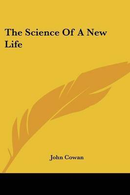 The Science of a New Life by John Cowan