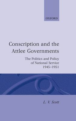 Conscription and the Attlee Governments by L.V. Scott image