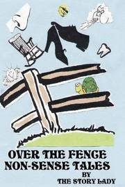 Over the Fence Non-Sense Tales by Story Lady image