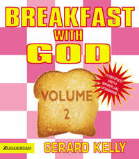 Breakfast with God - Volume 2 by Gerard Kelly image