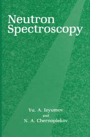 Neutron Spectroscopy by Yuri Izyumov