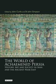 The World of Achaemenid Persia by John Curtis image