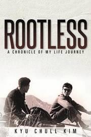 Rootless by Kyu Chull Kim