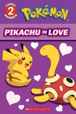 Pikachu in Love (Pokemon: Level 2 Reader) by Tracey West
