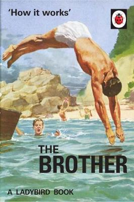 How it Works: The Brother by Jason Hazeley