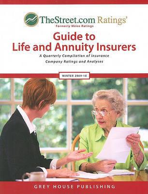 TheStreet.com Ratings' Guide to Life and Annuity Insurers: A Quarterly Compilation of Insurance Company Ratings and Analyses