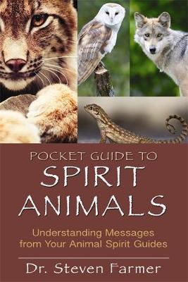 Pocket Guide to Spirit Animals by Steven Farmer