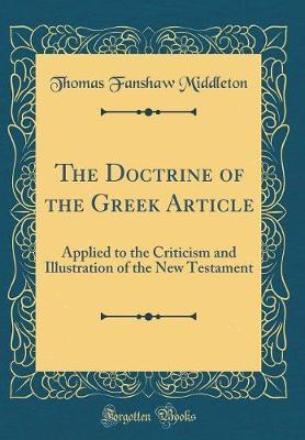 The Doctrine of the Greek Article by Thomas Fanshaw Middleton