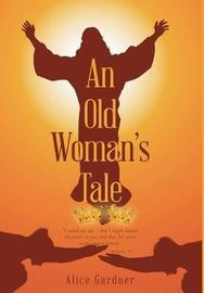 An Old Woman's Tale by Alice Gardner image
