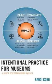 Intentional Practice for Museums by Randi Korn