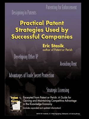 Practical Patent Strategies Used by Successful Companies by Eric Stasik image