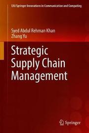 Strategic Supply Chain Management by Syed Abdul Rehman Khan