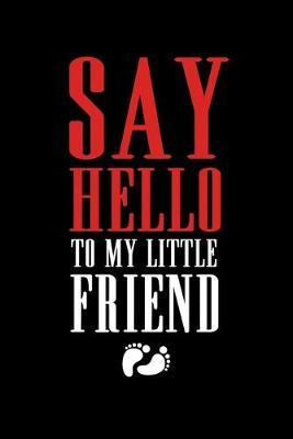 Say Hello To My Little Friend by Tsexpressive Publishing