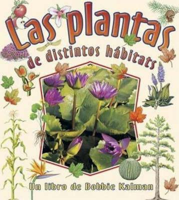Las Plantas de Distintos Habitats by Bobbie Kalman