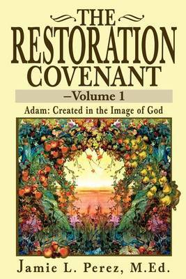 The Restoration Covenant by Jamie L Perez, M.Ed. image