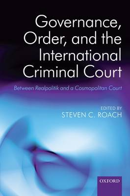 Governance, Order, and the International Criminal Court