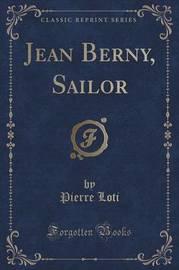 Jean Berny, Sailor (Classic Reprint) by Pierre Loti