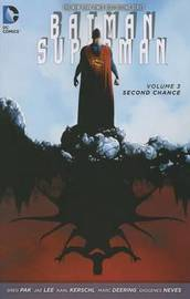 Batman/Superman Vol. 3 Second Chance (The New 52) by Greg Pak