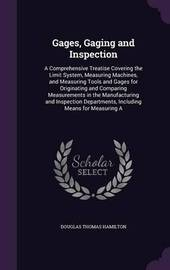 Gages, Gaging and Inspection by Douglas Thomas Hamilton