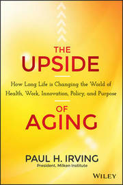 The Upside of Aging by Paul Irving