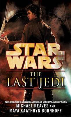 The Last Jedi: Star Wars Legends by Michael Reaves