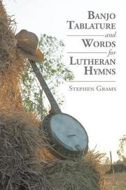 Banjo Tablature and Words for Lutheran Hymns by Stephen Grams image