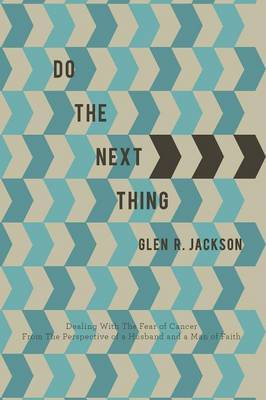 Do the Next Thing by Glen R Jackson