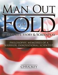 Man Out of the Fold @ True-Life Story & Screenplay by Chuckey