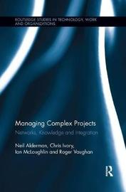 Managing Complex Projects by Neil Alderman