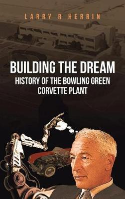 Building the Dream by Larry R Herrin