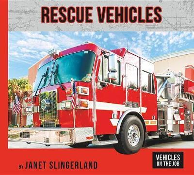 Rescue Vehicles by Janet Slingerland