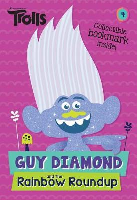 Guy Diamond and the Rainbow Roundup (DreamWorks Trolls) by David Lewman