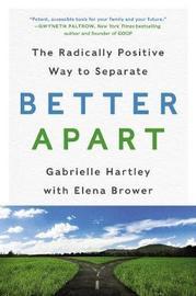 Better Apart by Gabrielle Hartley