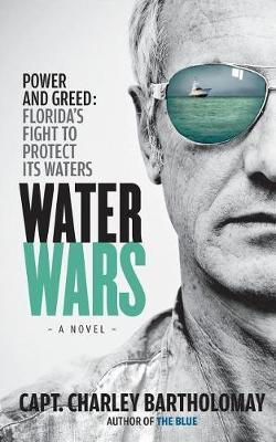 Water Wars by Capt Charley Bartholomay