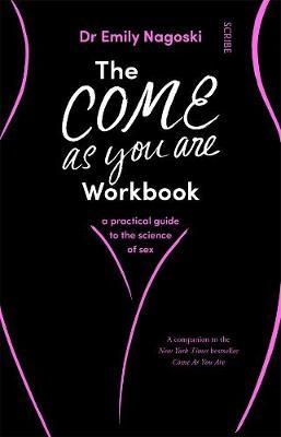 The Come as You Are Workbook by Emily Nagoski