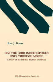 Has the Lord Indeed Spoken Only Through Moses? by Rita J. Burns image