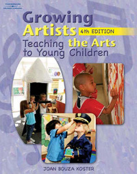 Growing Artists: Teaching the Arts to Young Children by Joan Koster image