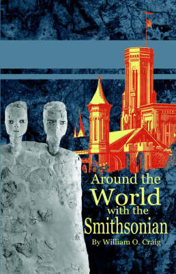 Around the World with the Smithsonian by William, O. Craig image