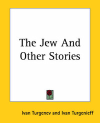 The Jew And Other Stories by Ivan Turgenev