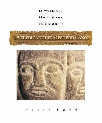 Gweledigaeth Yr Oesoedd Canol: Diwylliant Gweledol Cymru by Peter Lord image