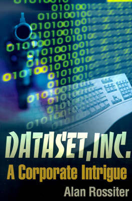 Dataset, Inc.: A Corporate Intrigue by Alan P. Rossiter image