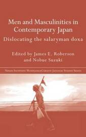 Men and Masculinities in Contemporary Japan by James E Roberson image
