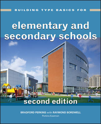 Building Type Basics for Elementary and Secondary Schools by Perkins Eastman Architects