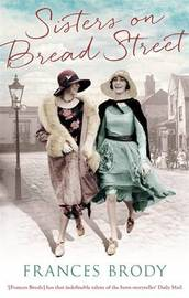 Sisters on Bread Street by Frances Brody