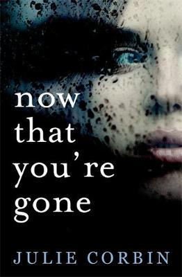 Now That You're Gone by Julie Corbin image