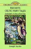 Favorite Celtic Fairy Tales by Joseph Jacobs