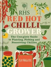 RHS Red Hot Chilli Grower by Kay Maguire