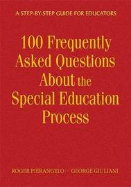 100 Frequently Asked Questions About the Special Education Process by Roger Pierangelo image