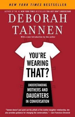 You're Wearing That? by Deborah Tannen image