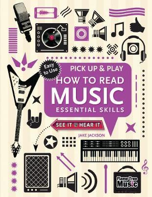 How to Read Music (Pick Up and Play) by Jake Jackson